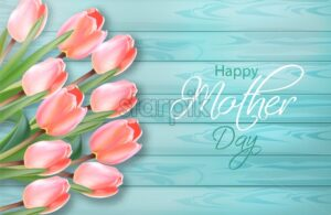 Happy mother day tulip flowers bouquet Vector realistic. Spring summer season card 3d illustrations on blue wooden background . Delicate holiday template - starpik