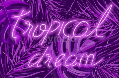 Tropical dream neon banner Vector. Summer hot poster text template Stock Vector